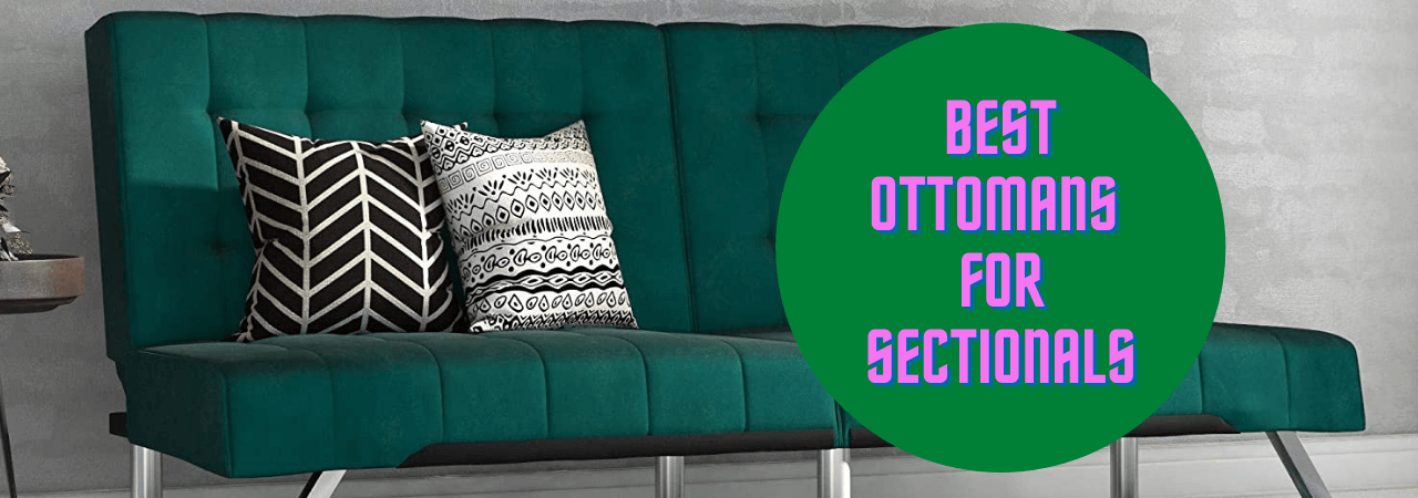 Best Ottomans for Sectionals