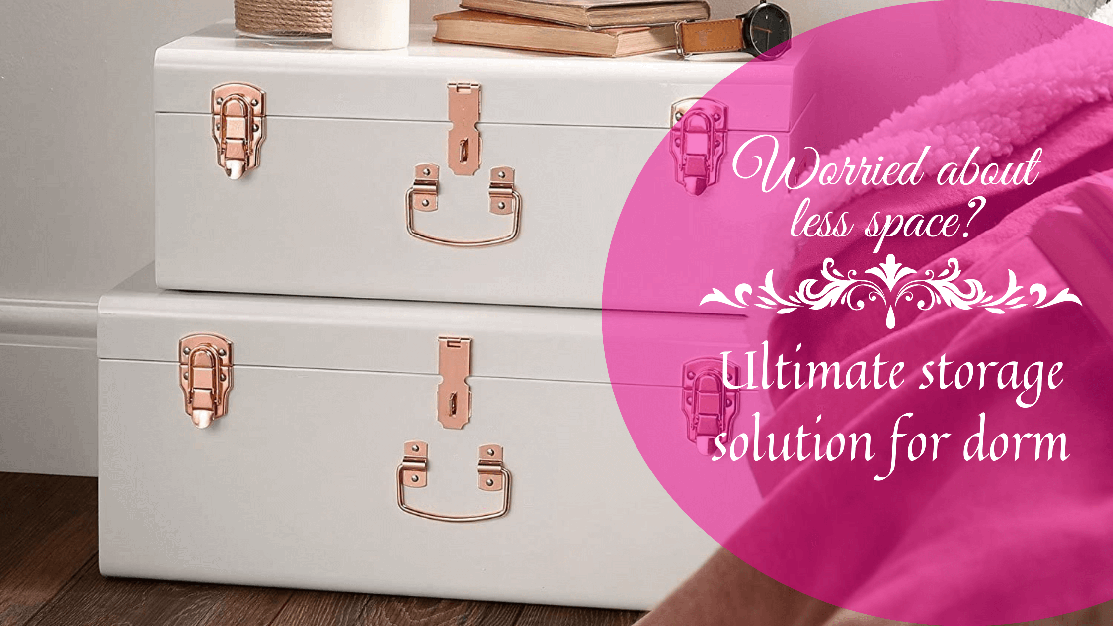 Best Storage Trunks for College