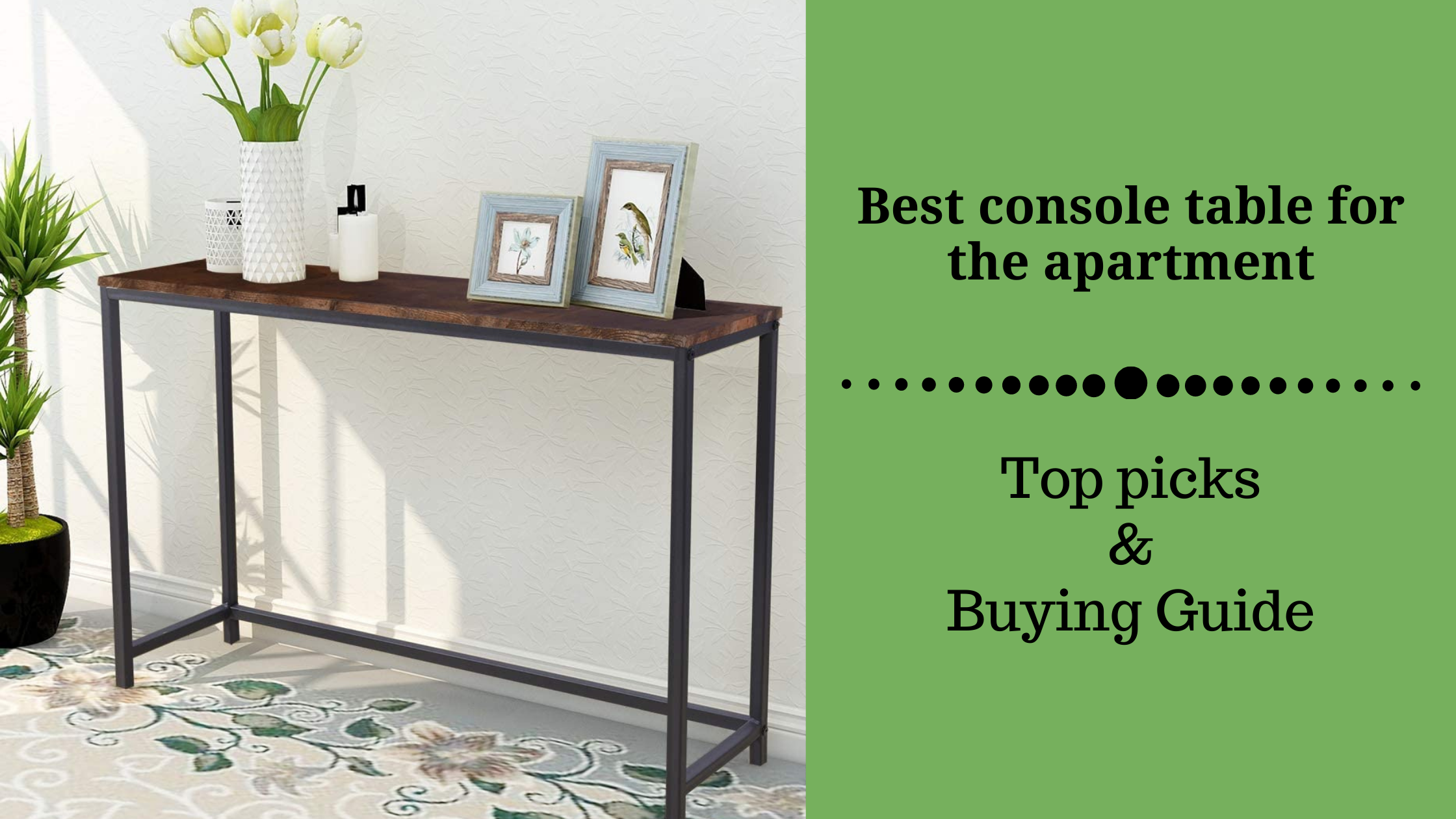 Best console table for the apartment